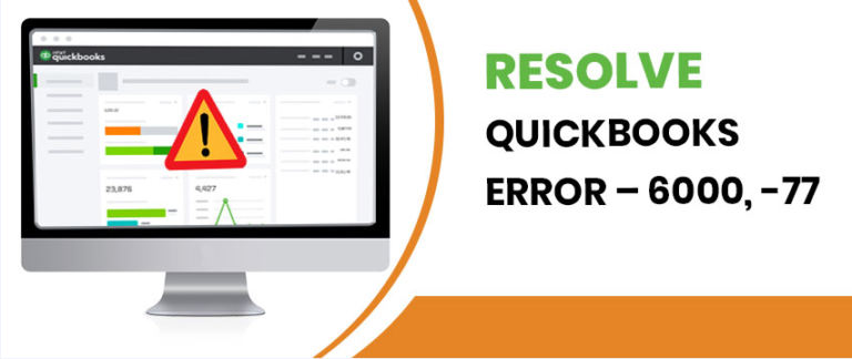 Some Easy Steps to Resolve QuickBooks error 6000 77