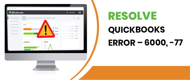 Some Easy Steps to Resolve QuickBooks error 6000 77