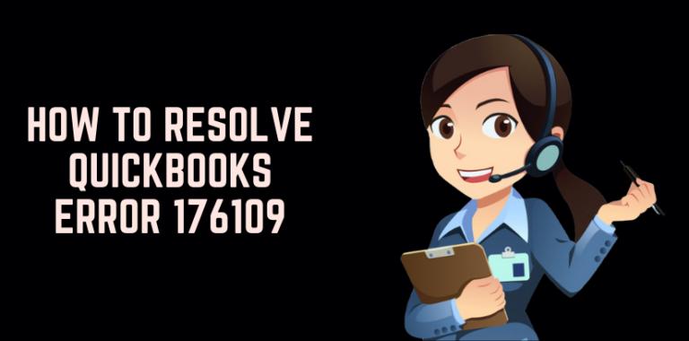 How to Fix QuickBooks Error 176109?