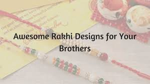 3 Best Rakhi Designs for Older Brother