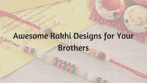 3 Best Rakhi Designs for Older Brother